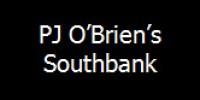 PJ O'Brien's - Southbank