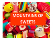 Mountains of Sweets
